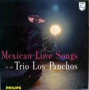 PHILIPS B 07331 L Mexican Love Songs by the Trio Los Panchos